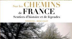 Sur les chemins de France : Sentiers d'histoire et de légende