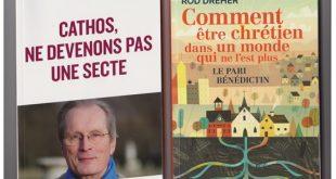 Relever le pari bénédictin sans tomber dans la tentation de la dérive sectaire : Rod Dreher versus Patrice de Plunkett