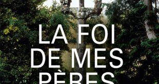 """""""La foi de mes pères, ce qui restera de la chrétienté bretonne"""" (par Pierre-Yves Le Priol)"""