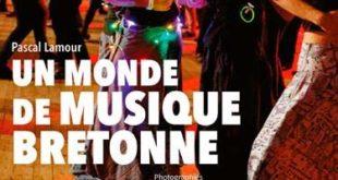 """""""Un monde de musique bretonne"""" : Pascal Lamour, passeur de mémoire"""