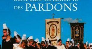 """Réédition augmentée de """"Sur les chemins des pardons et pèlerinages de Bretagne"""" de Bernard Rio"""