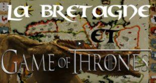 [ISTOERIOU BREIZH] Les liens entre la Bretagne & Games of Thrones