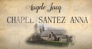 Angele Jacq (Chapel Santez Anna) – Mojennoù (Vidéo)