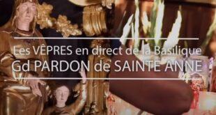 Vêpres du dimanche 26 juillet, depuis Sainte Anne d'Auray