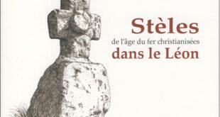 Stèles christianisées de l'âge du fer dans le Léon, de Jean-Yves André