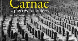 Carnac, des pierres racontées par les voyageurs des 18e et 19e siècles (de Roland Becker)