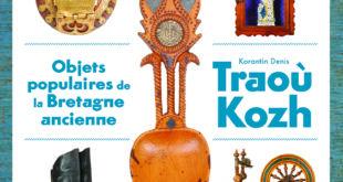 «Traou Kozh», ou à la découverte des curiosités populaires de la Bretagne ancienne (de Korantin Denis)